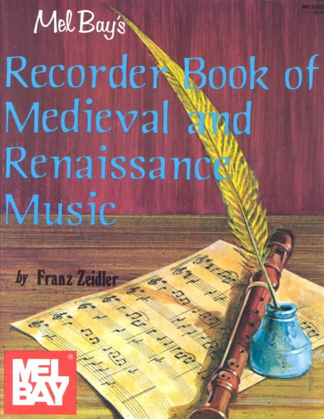 Recorder Book of Medieval & Renaissance Music By Zeidler, Franz